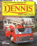 The Illustrated History of Dennis Buses and Trucks
